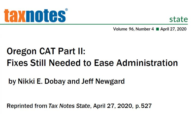 "Tax Notes State: ""Oregon CAT Part II: Fixes Needed to Ease Administration"""